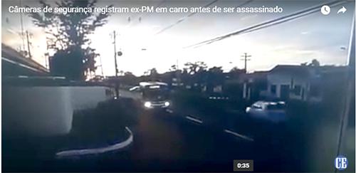 Câmeras de segurança registram ex-PM em carro antes de ser assassinado